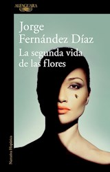 Papel SEGUNDA VIDA DE LAS FLORES (COLECCION NARRATIVA HISPANICA)