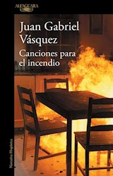 Libro Canciones Para El Incendio