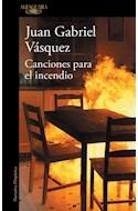 Papel CANCIONES PARA EL INCENDIO (COLECCION NARRATIVA HISPANICA)
