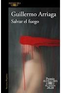 Papel SALVAR EL FUEGO (COLECCION NARRATIVA HISPANICA) [PREMIO ALFAGUARA DE NOVELA 2020]