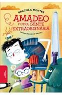 Papel AMADEO Y OTRA GENTE EXTRAORDINARIA (COLECCION BIBLIOTECA INFANTIL Y JUVENIL) [ILUSTRADO] [+7 AÑOS]