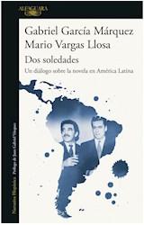 Papel DOS SOLEDADES UN DIALOGO SOBRE LA NOVELA EN AMERICA LATINA (COLECCION NARRATIVA HISPANICA)