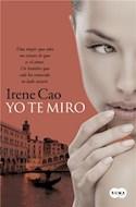 Papel YO TE MIRO (TRILOGIA DE LOS SENTIDOS 1)