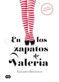 Papel En Los Zapatos De Valeria (Valeria 1)