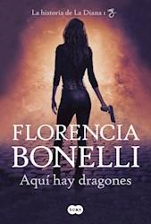 Libro Aqui Hay Dragones ( Libro 1 De La Historia De La Diana )