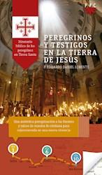 Libro Peregrinos Y Testigos En La Tierra De Jesus