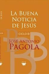 Libro La Buena Noticia De Jesus ( Ciclo B )