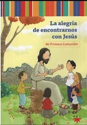 Libro La Alegria De Encontrarnos Con Jesus