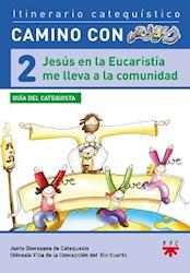 Libro Jesus En La Eucaristia Me Lleva A La Comunidad