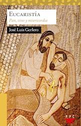Libro La Eucaristia : Pan , Vino Y Misericordia