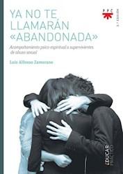 Libro Ya No Te Llamaran ' Abandonada '
