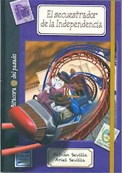 Libro El Secuestrador De La Independencia