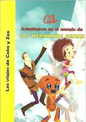 Libro Aventuras En El Mundo De Los Hermanos Grimm .Los Viajes De Cata Y Zeo