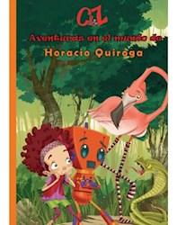 Libro Aventuras En El Mundo De Horacio Quiroga  Los Viajes De Cata Y Zeo