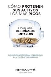 Libro Como Protegen Sus Activos Los Mas Ricos Y Porque Deberiamos Imitarlos