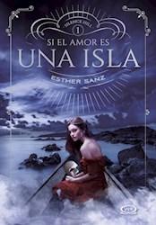 Libro Si El Amor Es Un Isla