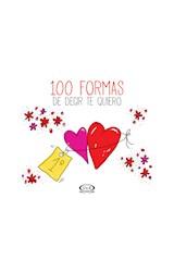 Papel 100 FORMAS DE DECIR TE QUIERO (ILUSTRADO) (CARTONE)