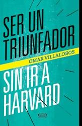 Libro Ser Un Triunfador Sin Ir A Harvard