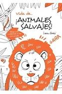 Papel VIDA DE ANIMALES DE ANIMALES SALVAJES DIBUJA CREA Y ADENTRATE EN LA GRAN JUNGLA (RUSTICA)
