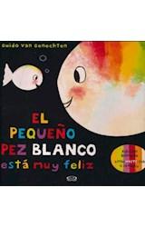 Papel PEQUEÑO PEZ BLANCO ESTA MUY FELIZ (ILUSTRADO) (EDICION BILINGUE) (CARTONE)