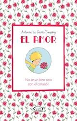 Libro El Amor  No Se Ve Bien Sino Con El Corazon