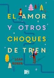 Libro El Amor Y Otros Choques De Tren