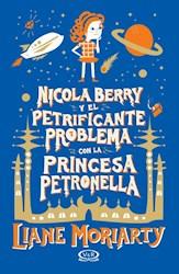 Libro Nicola Berry Y El Petrificante Problema Con La Princesa Petronella