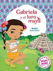 Libro Gabriela Y El Loro Maya