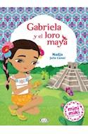 Papel GABRIELA Y EL LORO MAYA (COLECCION MINI MIKI DESCUBRE EL MUNDO) (ILUSTRADO)