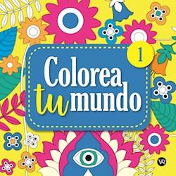 Libro Colorea Tu Mundo 1