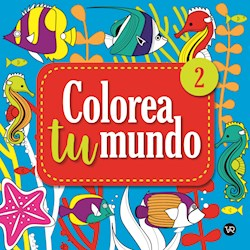 Libro Colorea Tu Mundo 2