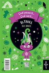 Libro Que Pasara... Que Sera... El Unicornio Lo Sabe , El Troll Lo Sabe
