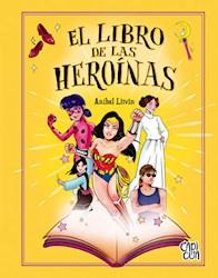 Libro El Libro De Las Heroinas
