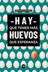 Libro Hay Que Tener Mas Huevos Que Esperanza