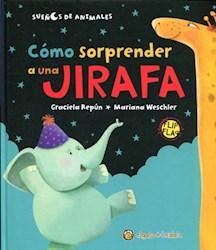 Libro Como Sorprender A Una Jirafa/ El Sue/O Del Murcielago