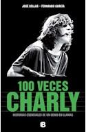 Papel 100 VECES CHARLY HISTORIAS ESENCIALES DE UN GENIO EN LLAMAS (RUSTICO)