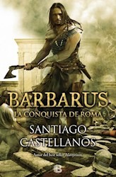 Libro Barbarus  La Conquista De Roma