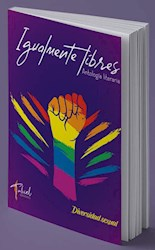 Libro Igualmente Libres ,Antologa Por La Diversidad Sexual