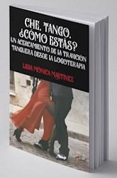 Libro Che , Tango , Como Estas?