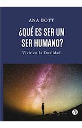 E-book ¿Qué es ser un ser humano? Vivir en la dualidad