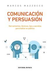 Libro Comunicacion Y Persuacion . Herramientas Tecnicas , Tips, Secretos Para