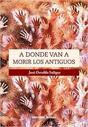 Libro A Donde Van A Morir Los Antiguos