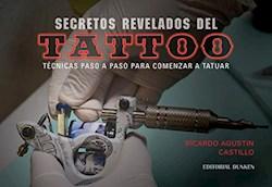 Libro Secretos Revelados Del Tattoo. Tecn.Paso A Paso Para Comenzar A Tatuar
