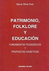 Libro Patrimonio, Folklore Y Educacion .Fundamentos Pedagogicos Y Prop Didacticas
