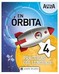 Papel En Orbita 4 Practicas Del Lenguaje Activa Xxi