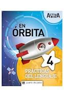Papel PRACTICAS DEL LENGUAJE 4 PUERTO DE PALOS ACTIVA XXI EN ORBITA (NOVEDAD 2019)