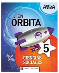 Libro Activa Xxi En Orbita 5 Ciencias Sociales Caba