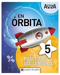 Libro Activa Xxi En Orbita 5 Practicas Del Lenguaje
