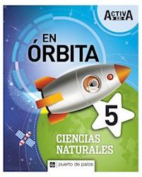 Papel En Orbita 5 Ciencias Naturales Activa Xxi