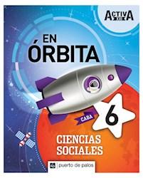 Libro Activa Xxi En Orbita 6 Ciencias Sociales Caba